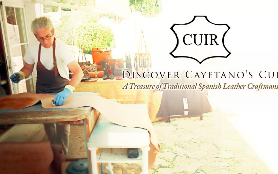 Discover Cayetano's Cuir, A Treasure of Traditional Spanish Leather Craftsmanship